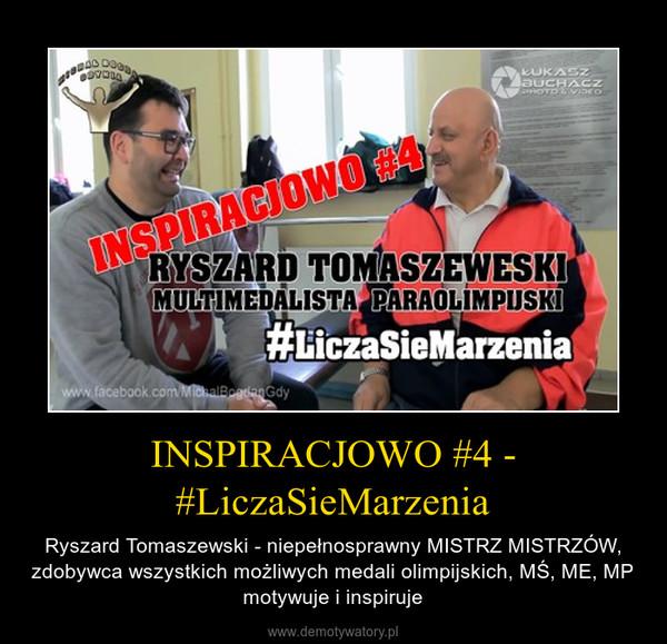 INSPIRACJOWO #4 - #LiczaSieMarzenia – Ryszard Tomaszewski - niepełnosprawny MISTRZ MISTRZÓW, zdobywca wszystkich możliwych medali olimpijskich, MŚ, ME, MP motywuje i inspiruje