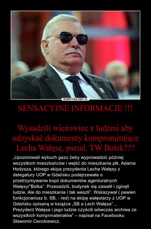 SENSACYJNE INFORMACJE !!!  Wysadzili wieżowiec z ludźmi aby odzyskać dokumenty kompromitujące Lecha Wałęsę, pseud. TW Bolek???