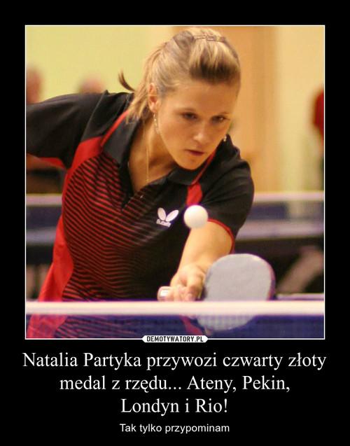 Natalia Partyka przywozi czwarty złoty medal z rzędu... Ateny, Pekin, Londyn i Rio!