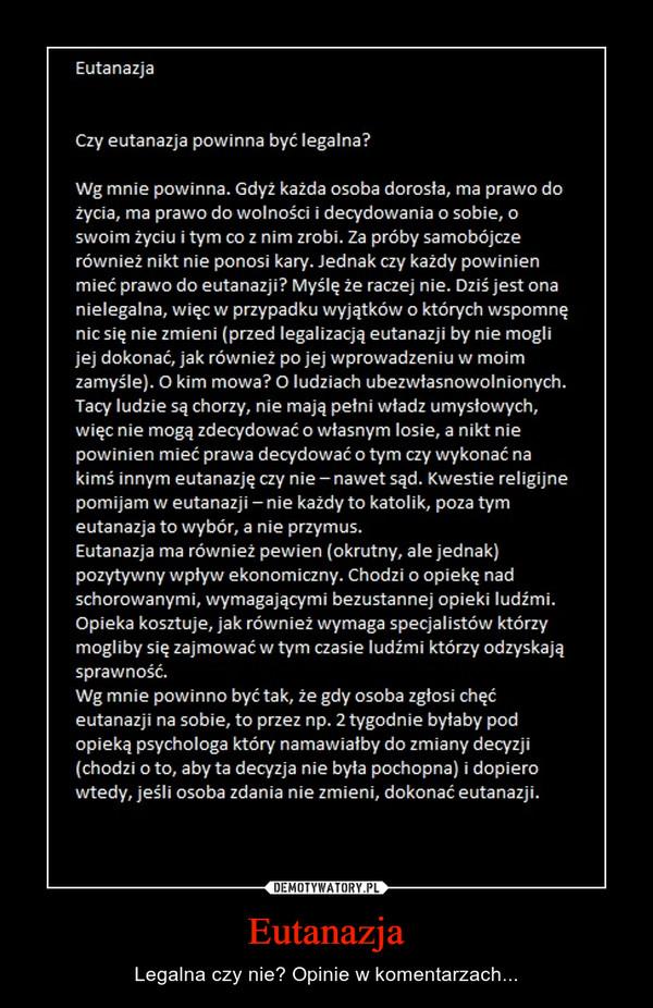 Eutanazja – Legalna czy nie? Opinie w komentarzach...