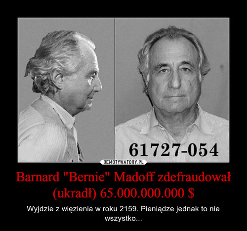 """Barnard """"Bernie"""" Madoff zdefraudował (ukradł) 65.000.000.000 $"""