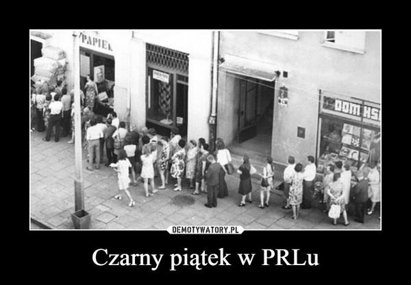 Czarny piątek w PRLu –