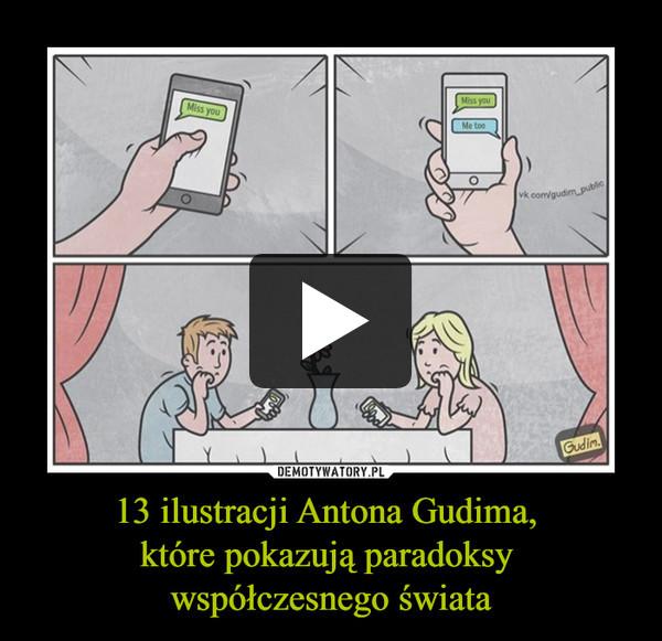 13 ilustracji Antona Gudima, które pokazują paradoksy współczesnego świata –
