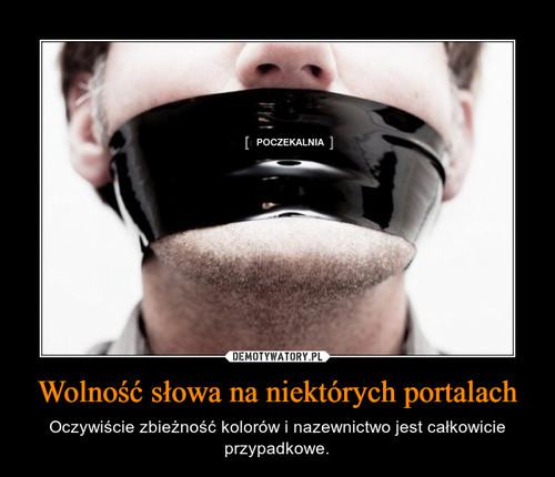 Wolność słowa na niektórych portalach
