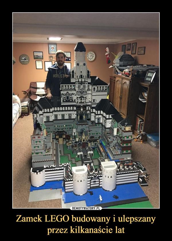 Zamek LEGO budowany i ulepszany przez kilkanaście lat –