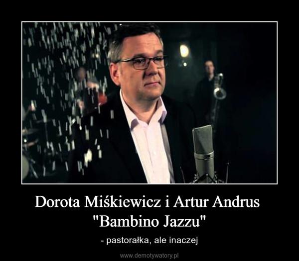 """Dorota Miśkiewicz i Artur Andrus """"Bambino Jazzu"""" – - pastorałka, ale inaczej"""