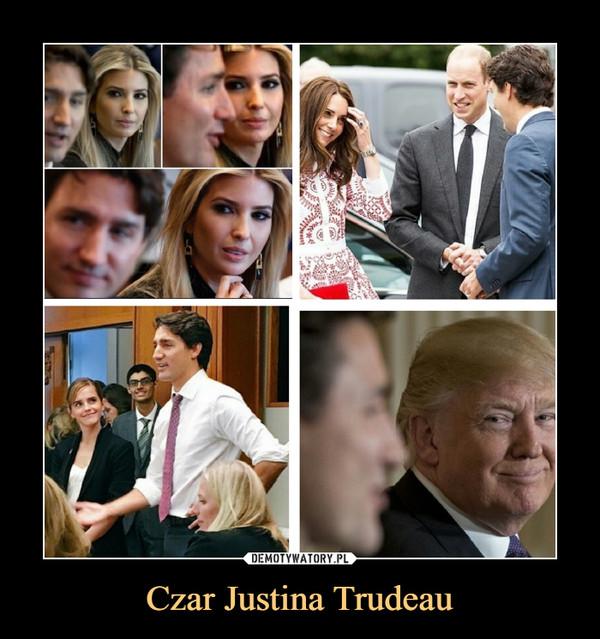 Czar Justina Trudeau –