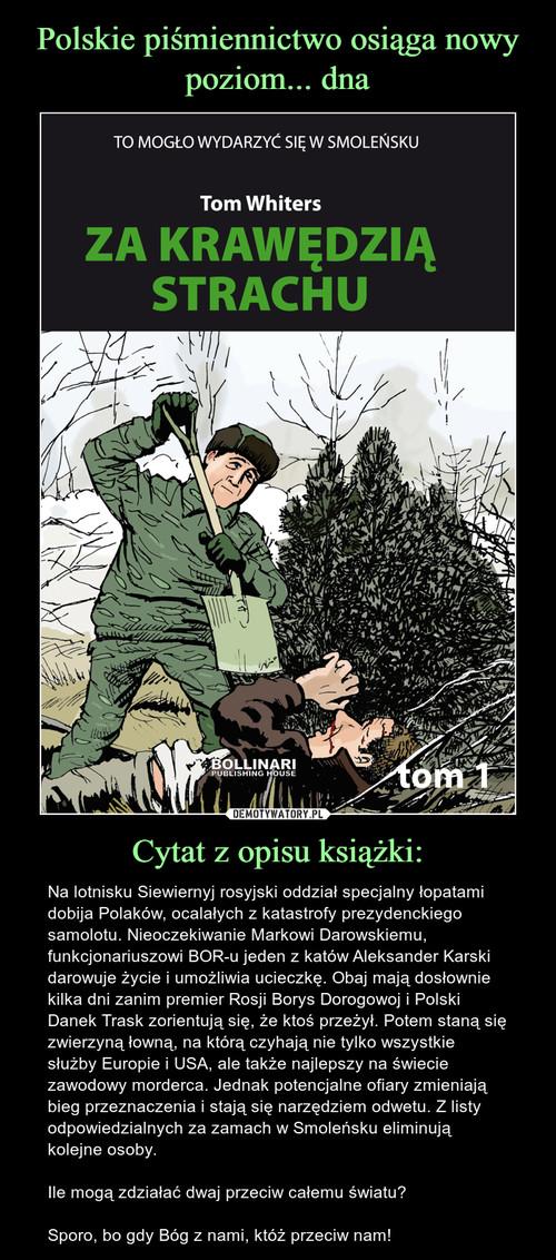 Polskie piśmiennictwo osiąga nowy poziom... dna Cytat z opisu książki: