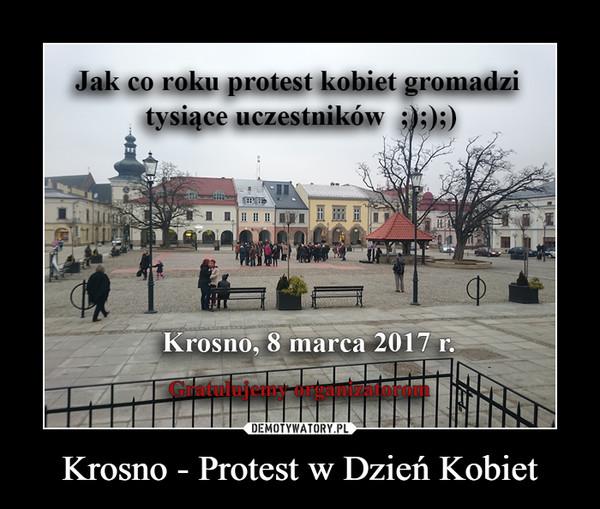 Krosno - Protest w Dzień Kobiet –