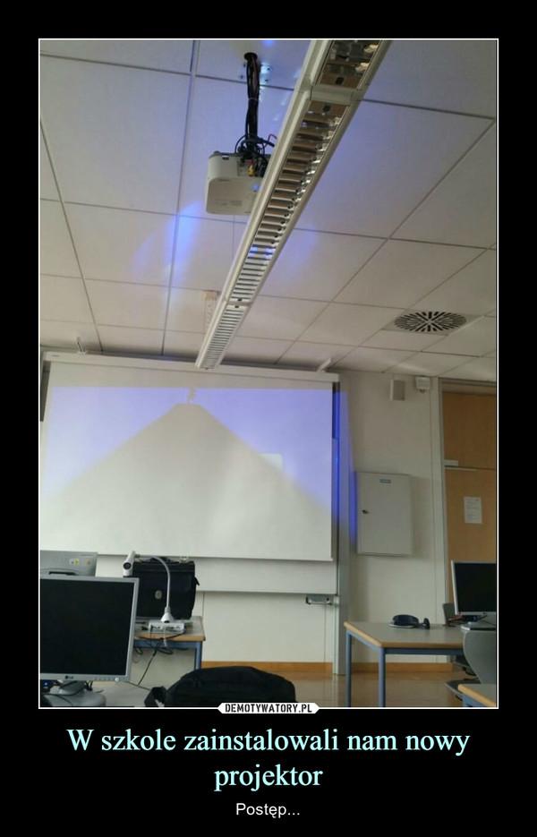 W szkole zainstalowali nam nowy projektor – Postęp...