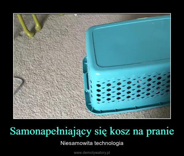 Samonapełniający się kosz na pranie – Niesamowita technologia