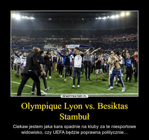 Olympique Lyon vs. Besiktas Stambuł