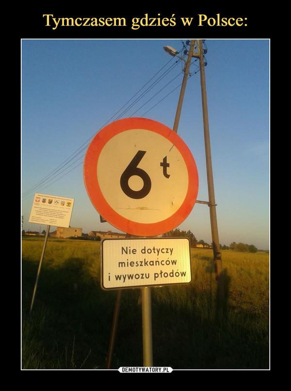 –  6 ton Nie dotyczy mieszkańców i wywozu płodów