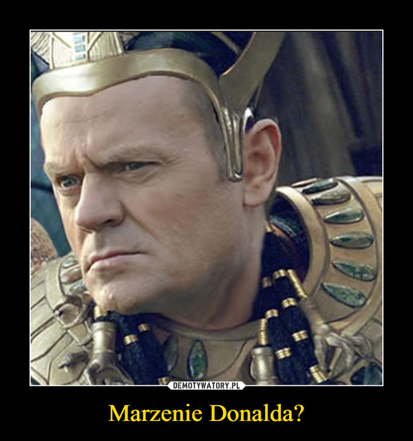 Marzenie Donalda? –