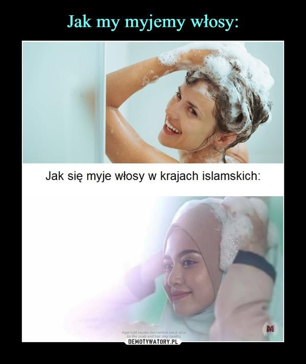 –  Jak się myje włosy w krajach islamskich: