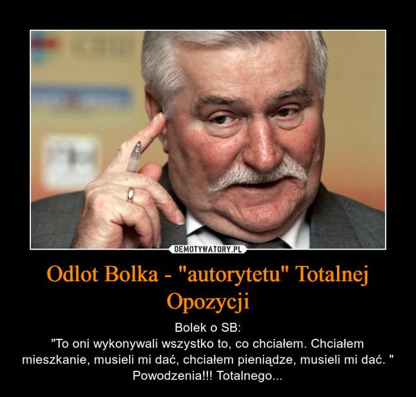 """Odlot Bolka - """"autorytetu"""" Totalnej Opozycji – Bolek o SB:""""To oni wykonywali wszystko to, co chciałem. Chciałem mieszkanie, musieli mi dać, chciałem pieniądze, musieli mi dać. """"Powodzenia!!! Totalnego..."""