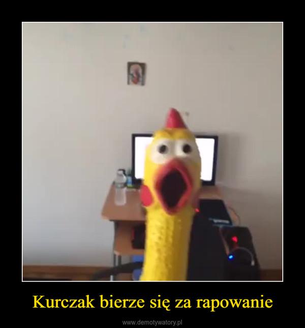 Kurczak bierze się za rapowanie –