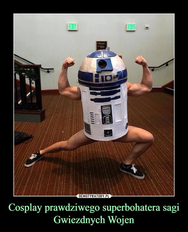 Cosplay prawdziwego superbohatera sagi Gwiezdnych Wojen –