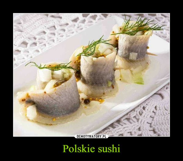 Polskie sushi –