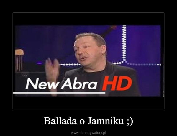 Ballada o Jamniku ;) –