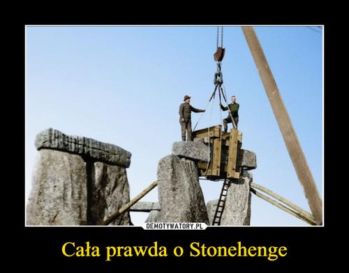 Cała prawda o Stonehenge