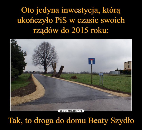 Tak, to droga do domu Beaty Szydło –