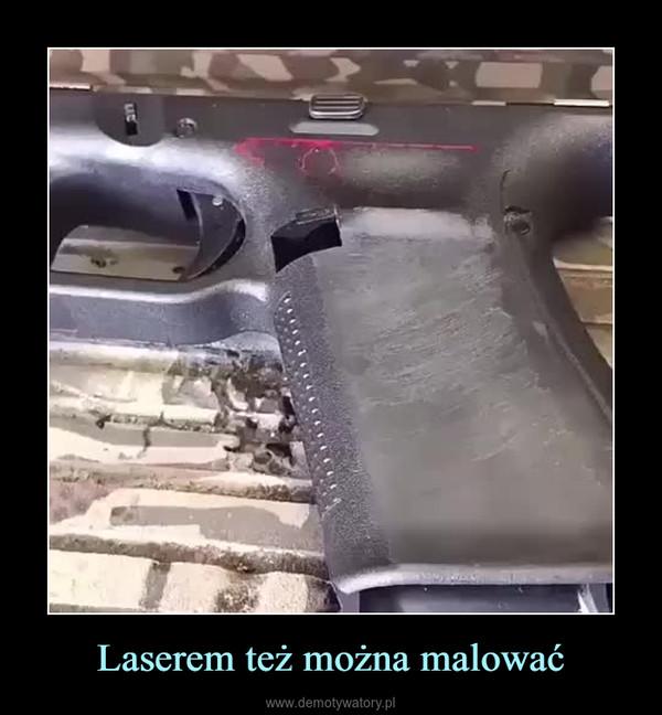 Laserem też można malować –