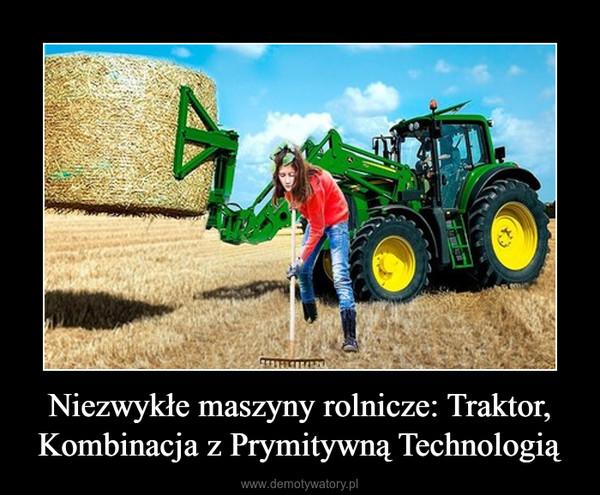 Niezwykłe maszyny rolnicze: Traktor, Kombinacja z Prymitywną Technologią –