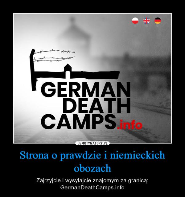 Strona o prawdzie i niemieckich obozach – Zajrzyjcie i wysyłajcie znajomym za granicą: GermanDeathCamps.info