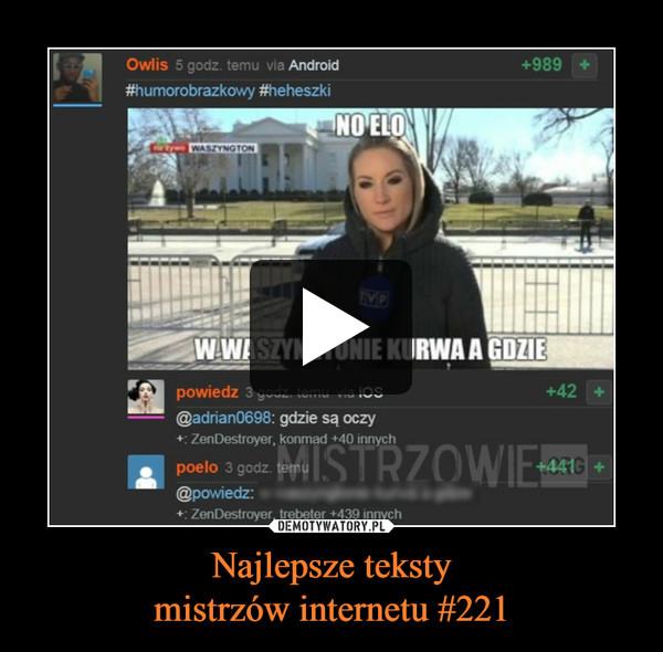 Najlepsze tekstymistrzów internetu #221 –