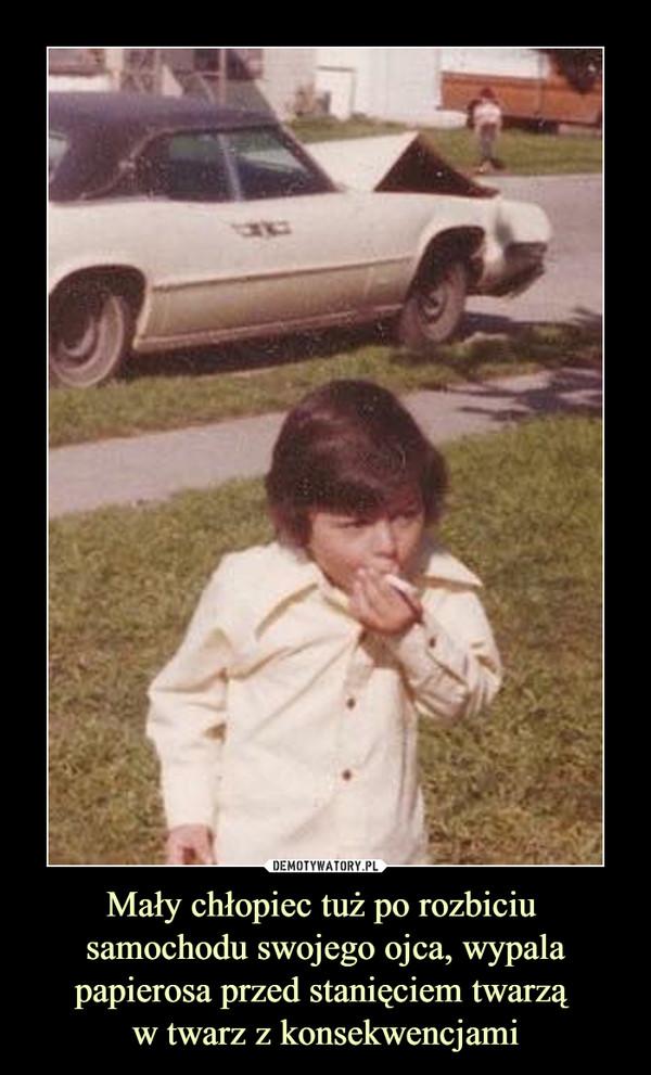 Mały chłopiec tuż po rozbiciu samochodu swojego ojca, wypalapapierosa przed stanięciem twarzą w twarz z konsekwencjami –
