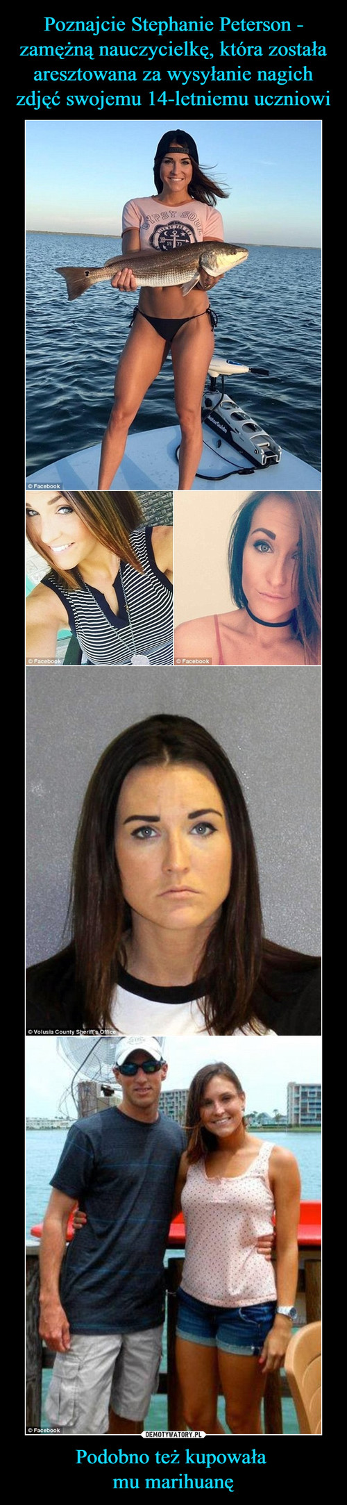 Poznajcie Stephanie Peterson - zamężną nauczycielkę, która została aresztowana za wysyłanie nagich zdjęć swojemu 14-letniemu uczniowi Podobno też kupowała  mu marihuanę