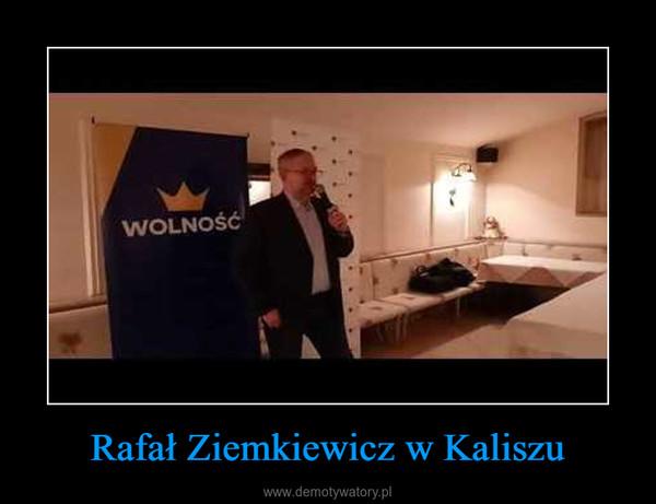 Rafał Ziemkiewicz w Kaliszu –