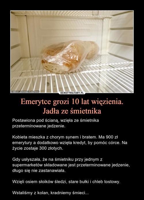 Emerytce grozi 10 lat więzienia. Jadła ze śmietnika