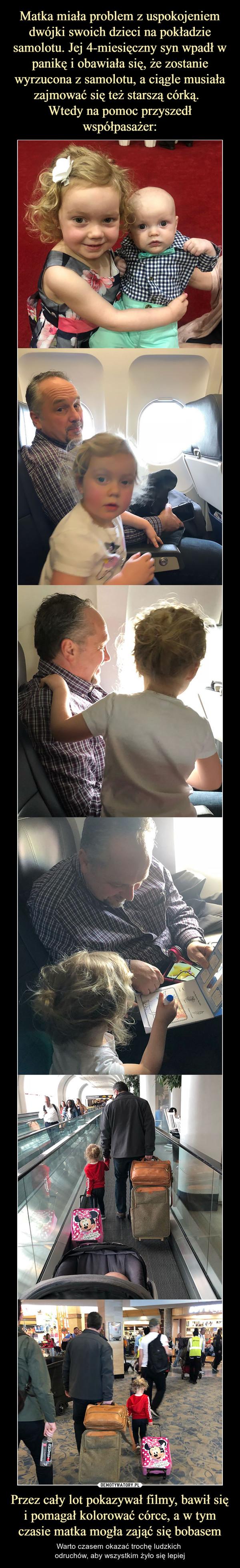 Przez cały lot pokazywał filmy, bawił się i pomagał kolorować córce, a w tym czasie matka mogła zająć się bobasem – Warto czasem okazać trochę ludzkich odruchów, aby wszystkim żyło się lepiej