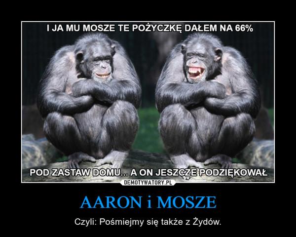 AARON i MOSZE – Czyli: Pośmiejmy się także z Żydów.