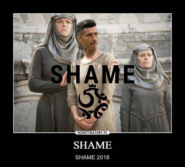 SHAME – SHAME 2018