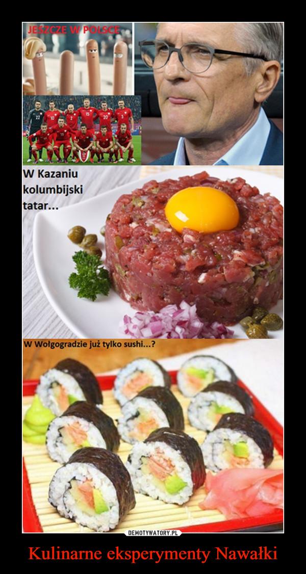 Kulinarne eksperymenty Nawałki –