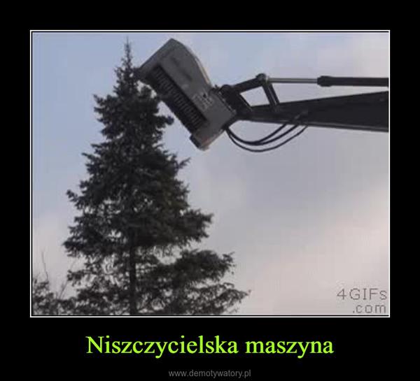 Niszczycielska maszyna –