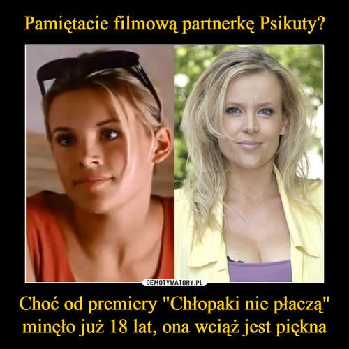 """Pamiętacie filmową partnerkę Psikuty? Choć od premiery """"Chłopaki nie płaczą"""" minęło już 18 lat, ona wciąż jest piękna"""
