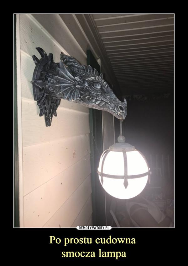 Po prostu cudowna smocza lampa –