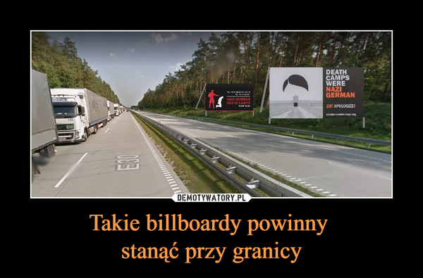 Takie billboardy powinny stanąć przy granicy –