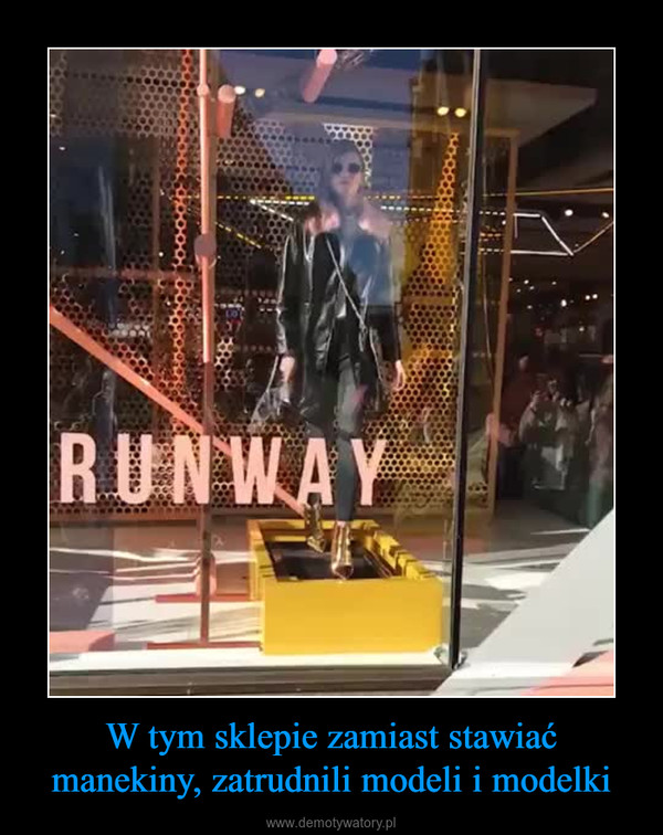 W tym sklepie zamiast stawiać manekiny, zatrudnili modeli i modelki –