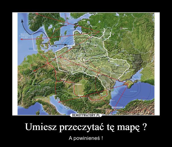Umiesz przeczytać tę mapę ? – A powinieneś !