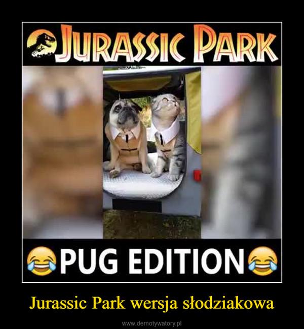 Jurassic Park wersja słodziakowa –