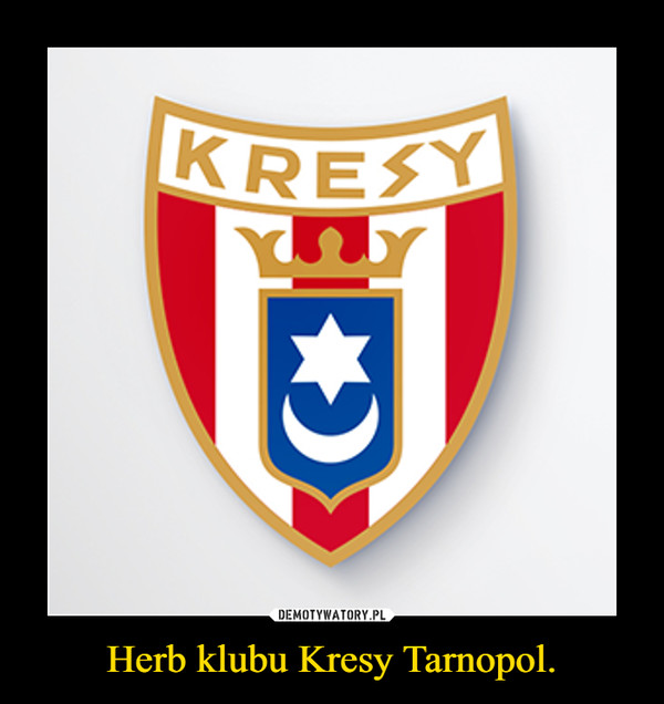 Herb klubu Kresy Tarnopol. –