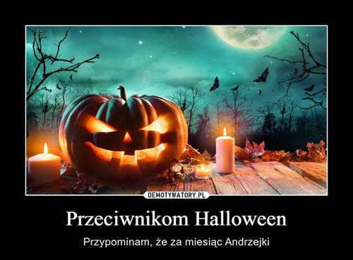 Przeciwnikom Halloween