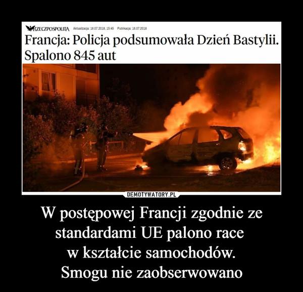 W postępowej Francji zgodnie ze standardami UE palono race w kształcie samochodów.Smogu nie zaobserwowano –