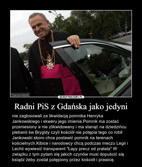 Radni PiS z Gdańska jako jedyni