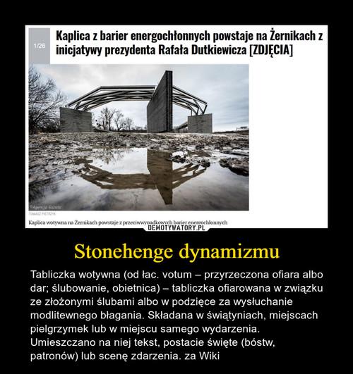 Stonehenge dynamizmu